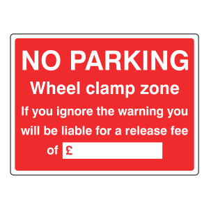 No Parking Wheel Clamp Zone Sign