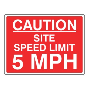 Caution Site Speed Limit 5 MPH Sign