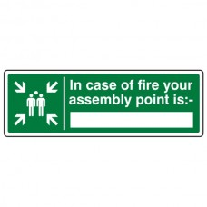 In Case of Fire Your Fire Assembly Point Is With Blank Sign