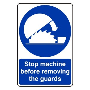 Stop machine Before Removing The Guards Sign