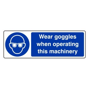 Wear Goggles When Operating Sign (Landscape)