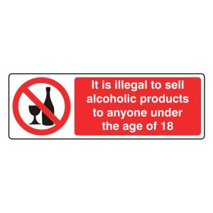 Illegal To Sell Alcoholic Products To Under 18s Sign (Landscape)