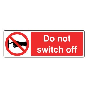 Do Not Switch Off Sign (Landscape)