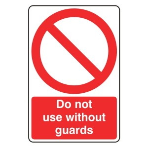 Do Not Use Without Guards Sign