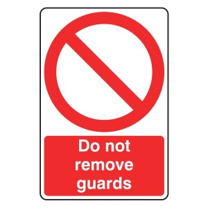 Do Not Remove Guards Sign- Rigid Plastic 07443R
