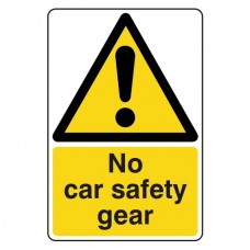 No Car Safety Gear Sign