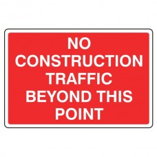 No Construction Traffic Beyond This Point Sign