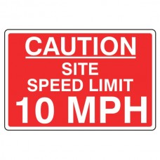 Caution Site Speed Limit 10 MPH Sign
