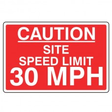 Caution Site Speed Limit 30 MPH Sign