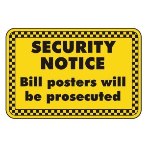 Bill Posters Will Be Prosecuted Security Sign (Landscape)