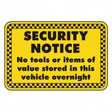 No Tools Or Items Of Value Stored In Vehicle Overnight Sign