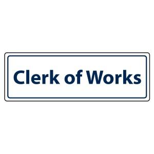 Clerk Of Works Sign (Landscape)