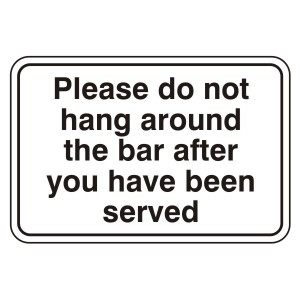 Please Do Not Hang Around Bar Sign (Large Landscape)