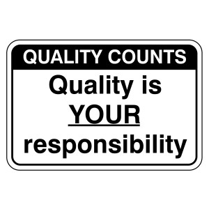 Quality Is Your Responsibility Sign (Large Landscape)