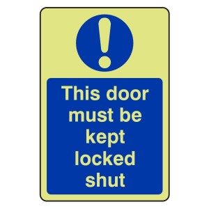 Photoluminescent This Door Must Be Kept Locked Shut Sign (Portrait)