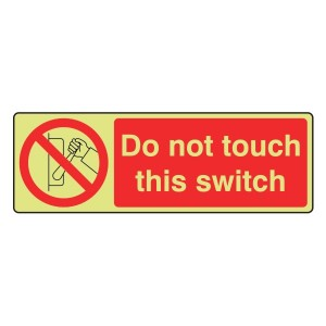 Photoluminecent Do Not Touch This Switch Sign (Landscape)