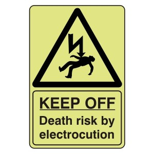 Photoluminescent Keep Off Death Risk Sign