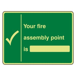 Photoluminescent Your Fire Assembly Point Is Sign (Landscape)